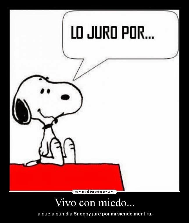 Snoopy vive con miedo