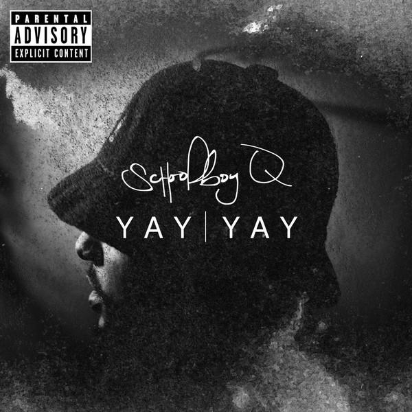 Schoolboy Q - Yay Yay - Single  Cover