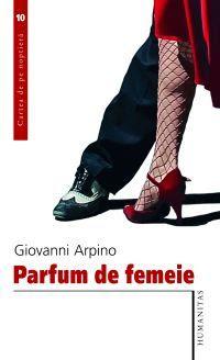 Parfum de femeie de Giovanni Arpino