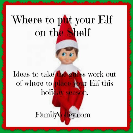 Elf On The Shelf Ideas For Where To Put Your Week One