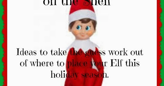Family Volley Elf On The Shelf Ideas For Where To Put