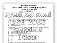 Prediksi Soal UKG 2015 Guru Sekolah Dasar ( SD )