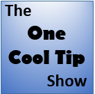 The One Cool Tip Show - www.onecooltip.com
