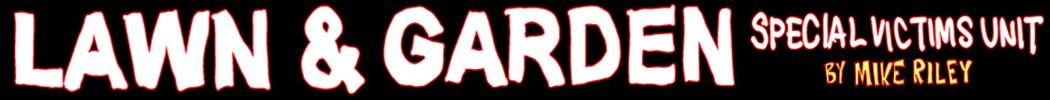 LAWN & GARDEN: SVU