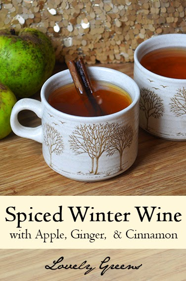 ... Living: Recipe for Spiced Winter Wine with Apple, Cinnamon, & Ginger