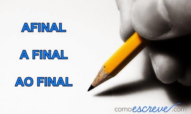Afinal, a final, ao final