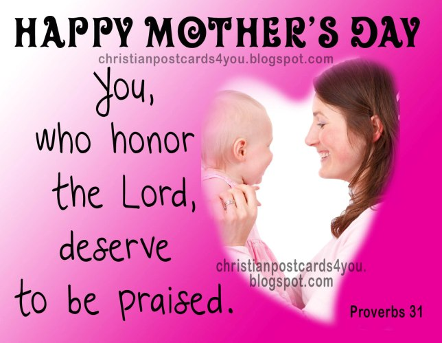 Happy Mother's Day. Images, postcards, pictures for mother's day, may 12, 2013, USA, bible verses for mothers, free cards for facebook friends, happy mom's day.