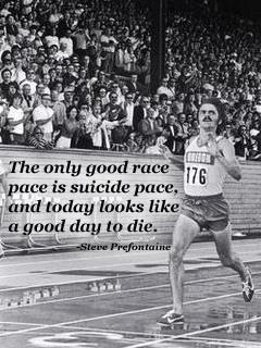 Steve Prefontaine Suicide Pace Quotes. QuotesGram