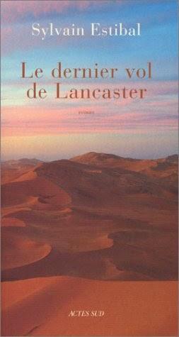 Le dernier vol de Lancaster Sylvain Estibal