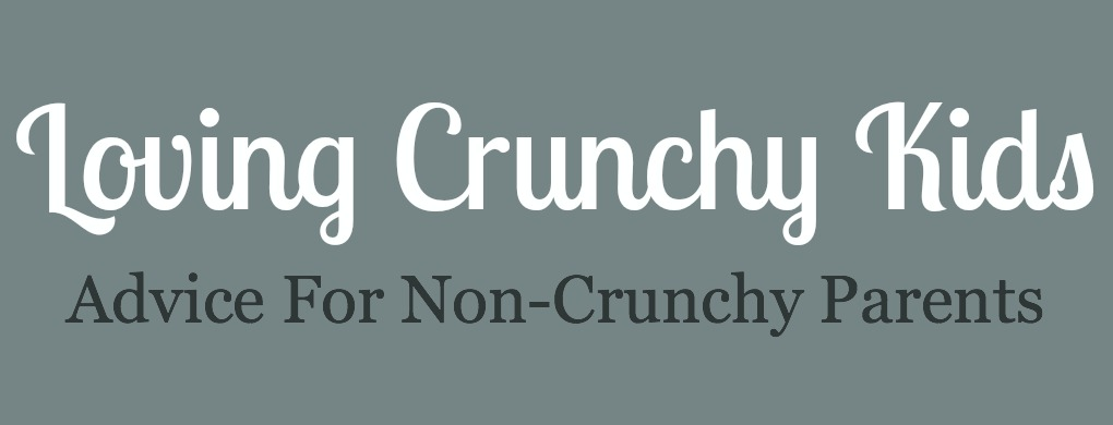 Loving Crunchy Kids, Advice for Non-Crunchy Parents - Part 2