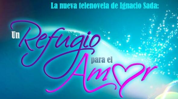 Ver Un Refugio para el Amor Telenovela 2012 Capítulos Completos