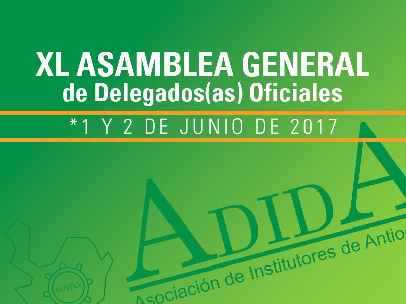Convocatoria a la XL Asamblea General de Delegados(as) Oficiales de ADIDA, 1 y 2 de junio de 2017