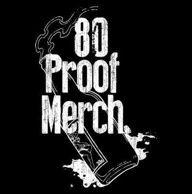 80 Proof Merch