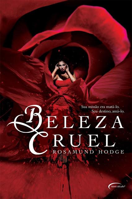 Beleza Cruel - livro #1 | Rosamund Hodge @novoseculo
