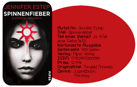 http://www.amazon.de/Spinnenfieber-Elemental-Assassin-Jennifer-Estep/dp/3492280048/ref=sr_1_1?s=books&ie=UTF8&qid=1435152503&sr=1-1&keywords=9783492280044