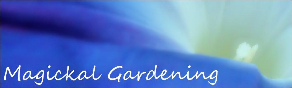 Magickal Gardening