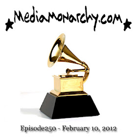 Media Monarchy: Episode250 - February 10, 2012