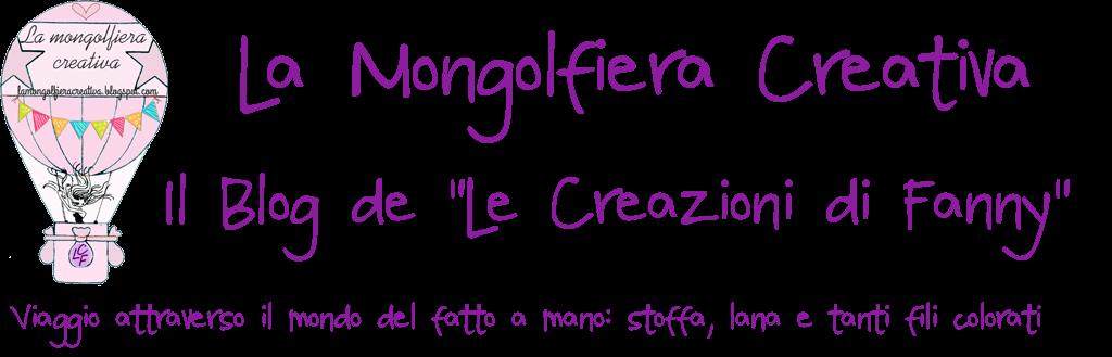 """La Mongolfiera creativa il Blog de """"Le Creazioni di Fanny"""""""