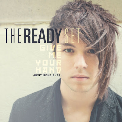 Photo The Ready Set - Give Me Your Hand (Best Song Ever) Picture & Image
