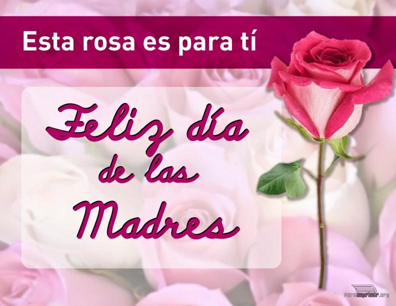 Frases Dia De La Madre: Esta Rosa Es Para Tí Feliz Día De Las Madres