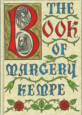essays on the book of margery kempe Essays in medieval studies12 mysticism, meditation, and identification in the book of margery kempe carolyn coulson in most of margery kempe's visionary.