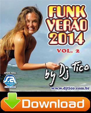 http://www.mediafire.com/download/5u56sgudmtfdj6y/DJ+Tico+-+Funk+Ver%C3%A3o+2014+-+Vol.+2.zip