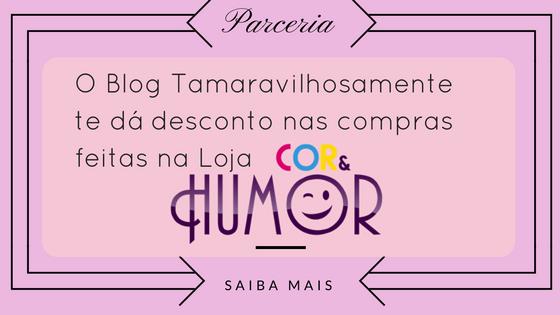 ♡ Ganhe desconto na Loja Cor & Humor ♡