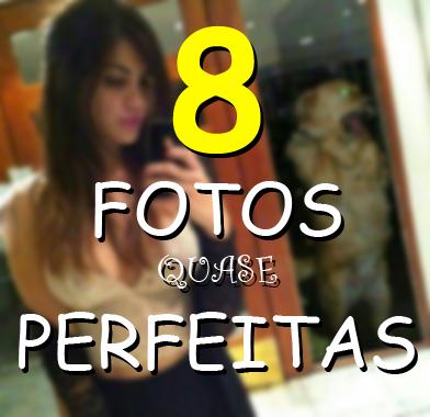 8 Fotos Quase Perfeitas