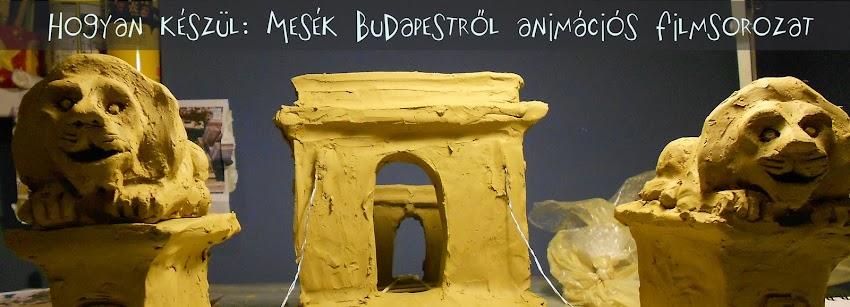 Hogyan készül Mesék Budapestről animációs filmsorozat