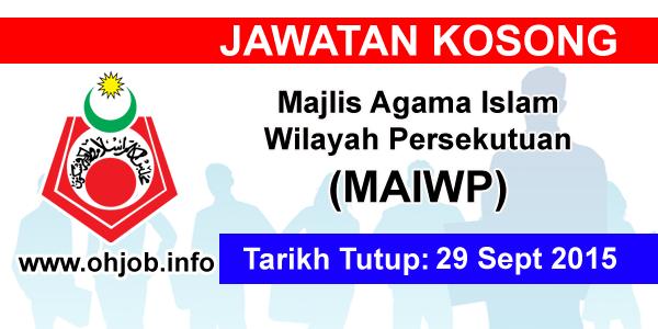 Jawatan Kerja Kosong Majlis Agama Islam Wilayah Persekutuan (MAIWP) logo www.ohjob.info september 2015