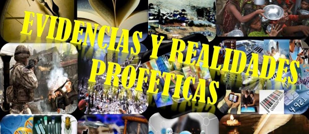 Evidencias y Realidades Profeticas