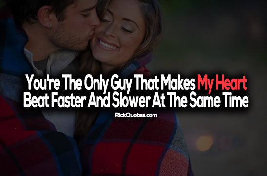 Love Quotes | You are The Only Guy