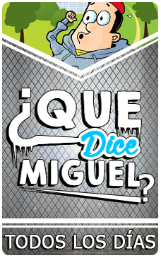 SECCIÓN: ¿Qué dice Miguel?