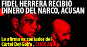 FIDEL HERRERA LO ACUSAN DE HABER RECIBIDO DINERO DEL NARCO