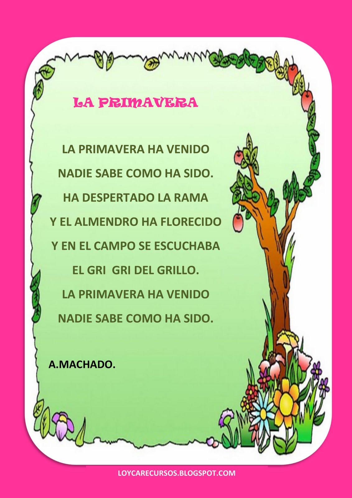 ... la primavera,una por supuesto de nuestro querido Antonio Machado
