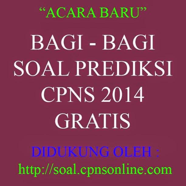 Soal Prediksi CPNS 2014 Lengkap Pembahasan Gratis