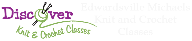 Crocheting Classes At Michaels : Edwardsville Michaels Knit and Crochet Classes: New Classes Starting ...