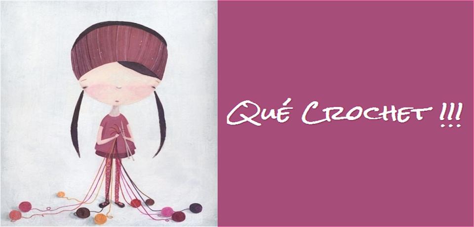 Qué Crochet !!!