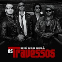 Os Travessos - At� Ver Voc�