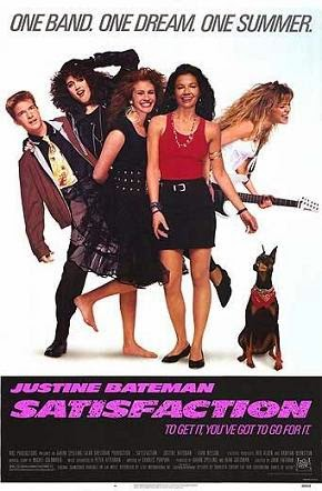Satisfaction (Released in 1988) - Drama film - Starring Justine Bateman, Julia Roberts and Liam Neeson