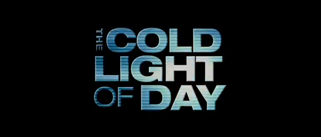 The Cold Light of Day 2012 action film title Starring Bruce Willis, Sigourney Weaver and Henry Cavill