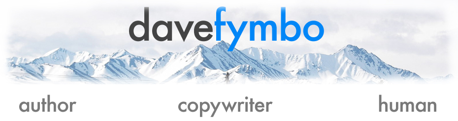 dave fymbo  author * copywriter * human