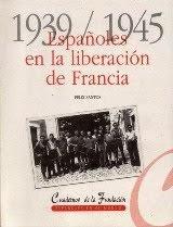 Españoles en la liberación de Francia (Félix Santos)