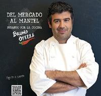 Del Mercado al Mantel - Bruno Oteiza