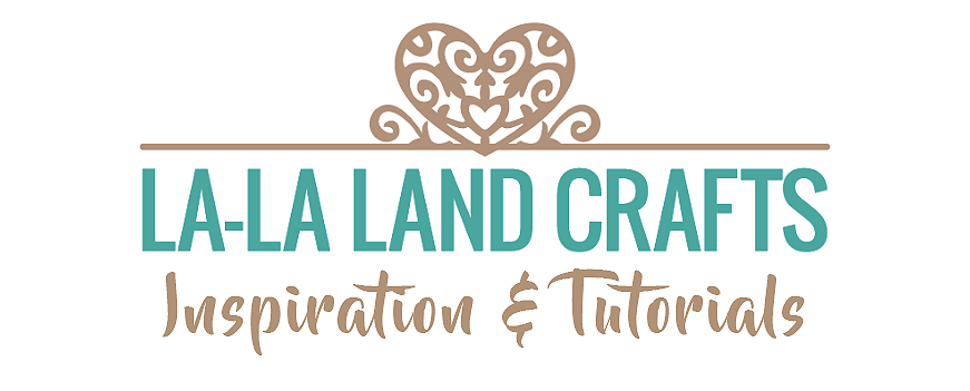 La-La Land Crafts Inspiration and Tutorial Blog