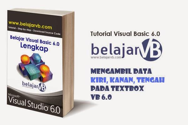 Cara Mengambil Data Kiri, Kanan, Tengah TextBox VB 6.0