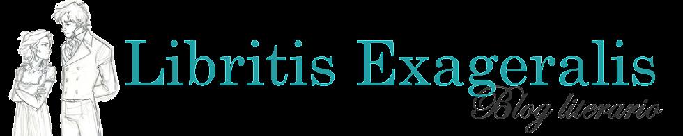 Libritis Exageralis