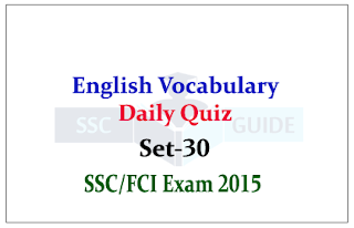 English Vocabulary: Daily Quiz for SSC/FCI Exams