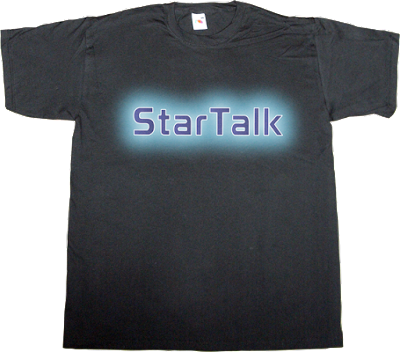 talkshow neil deGrasse Tyson science cosmos tv show fun t-shirt ephemeral-t-shirts