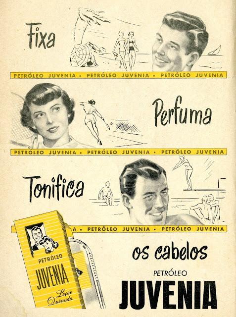 Propaganda do Petróleo Juvenia, para fixar cabelos. Anos 50.